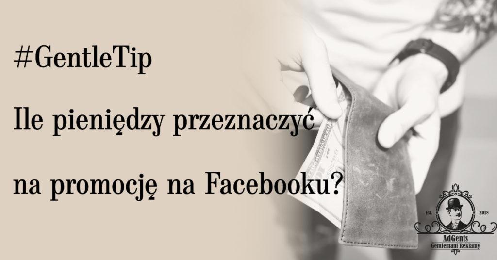 adgents-gentlemani-reklamy-ile-pieniedzy-przeznaczyc-na-promocje-na-facebooku